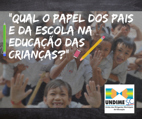 Qual o papel dos pais e da escola na educação das crianças?